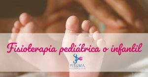 Fisioterapia pediátrica o infantil: principales ventajas y características