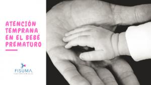 Atención temprana para bebés prematuros