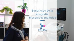 Beneficios de la ecografía musculoesquelética