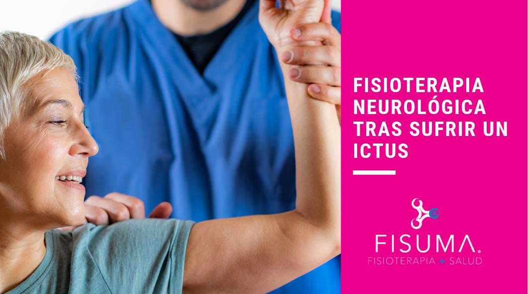 Fisioterapia neurológica tras el Ictus