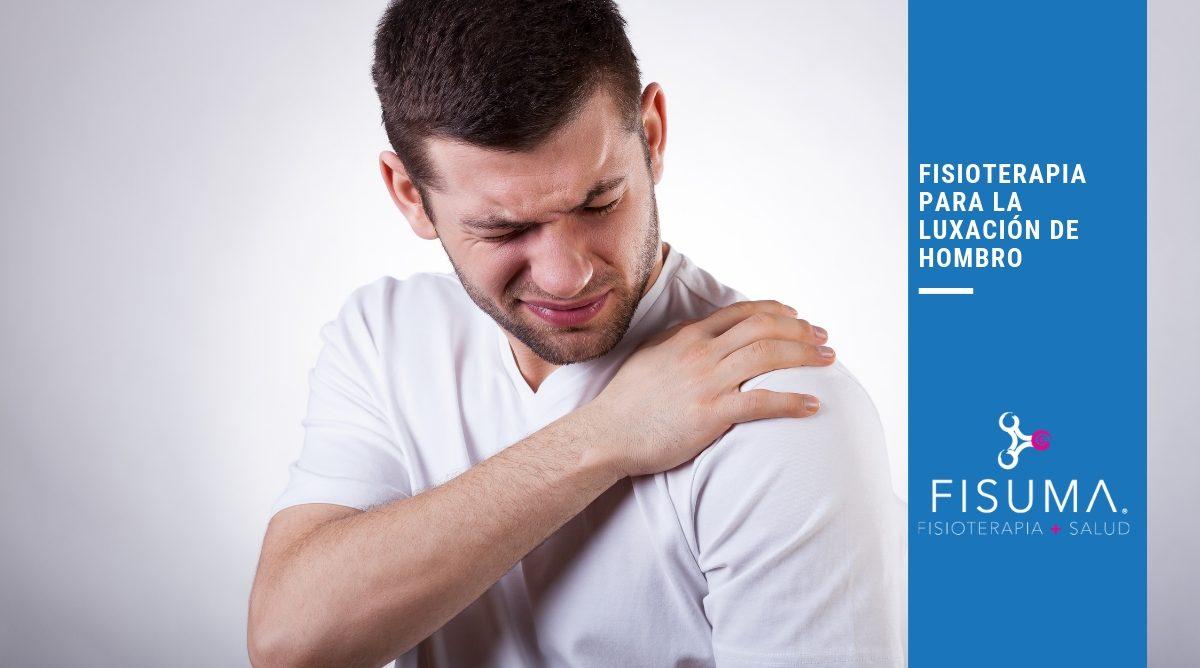 Fisioterapia luxacion hombro