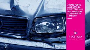¿Cómo puede ayudarte la fisioterapia si has tenido un accidente de tráfico?